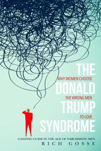 THE DONALD TRUMP SYNDROME: WHY WOMEN CHOOSE THE WRONG MEN TO LOVE